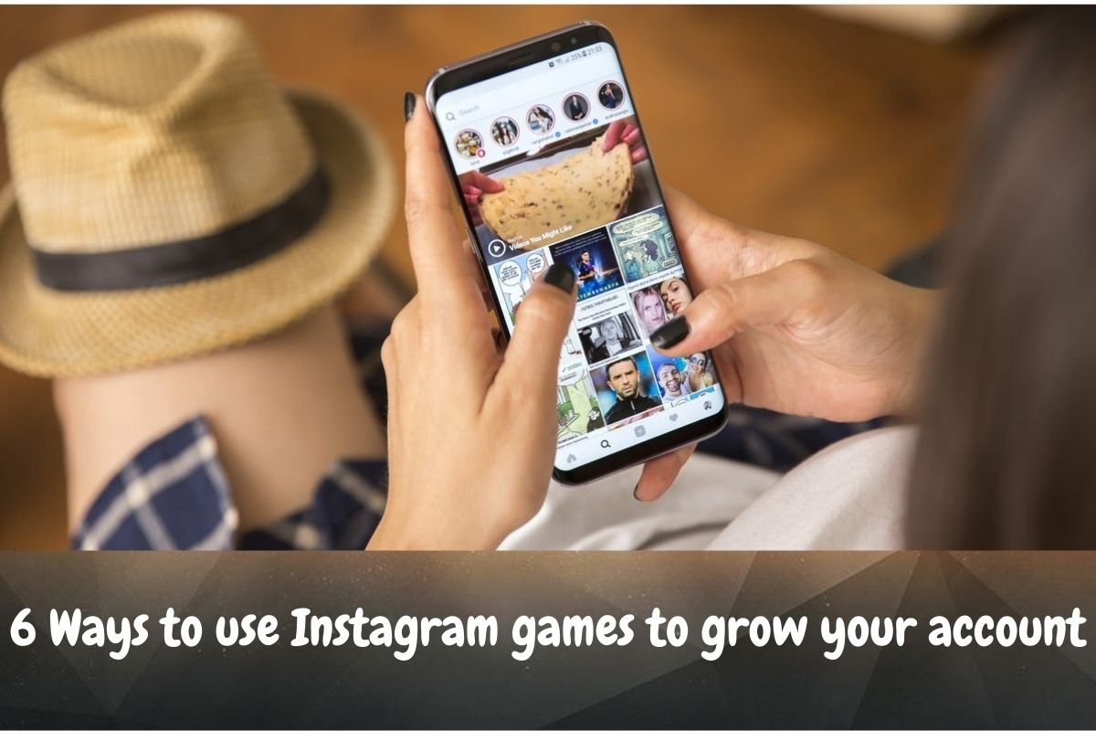 6 Ways to use Instagram games to grow your account