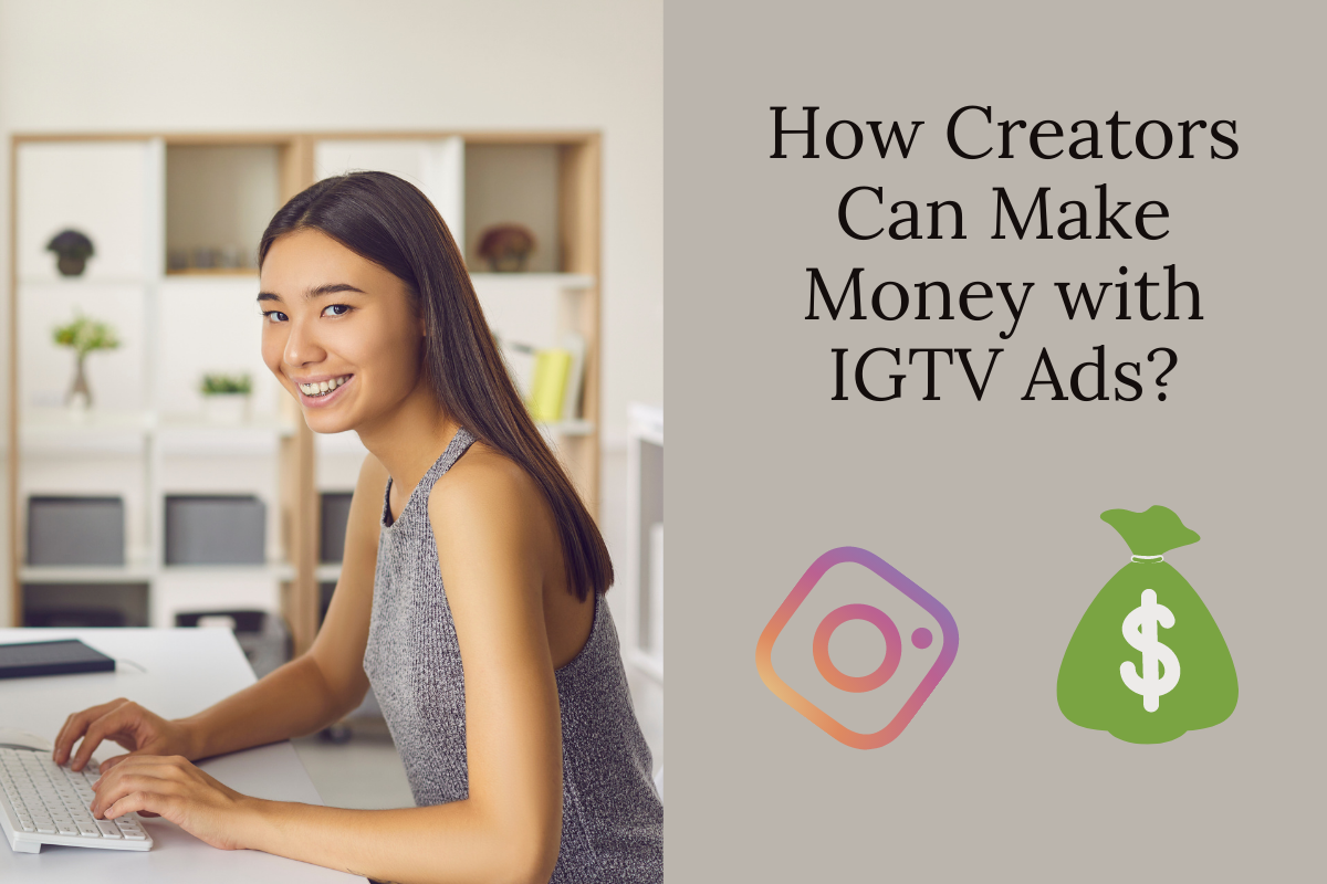 How Can Creators Make Money with IGTV Ads?