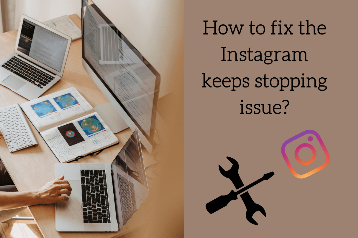 How to fix the Instagram keeps stopping issue?