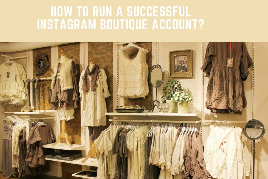 How to run a successful Instagram boutique account