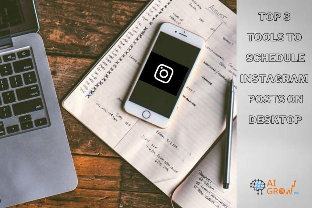 Top 3 tools to schedule Instagram posts on desktop