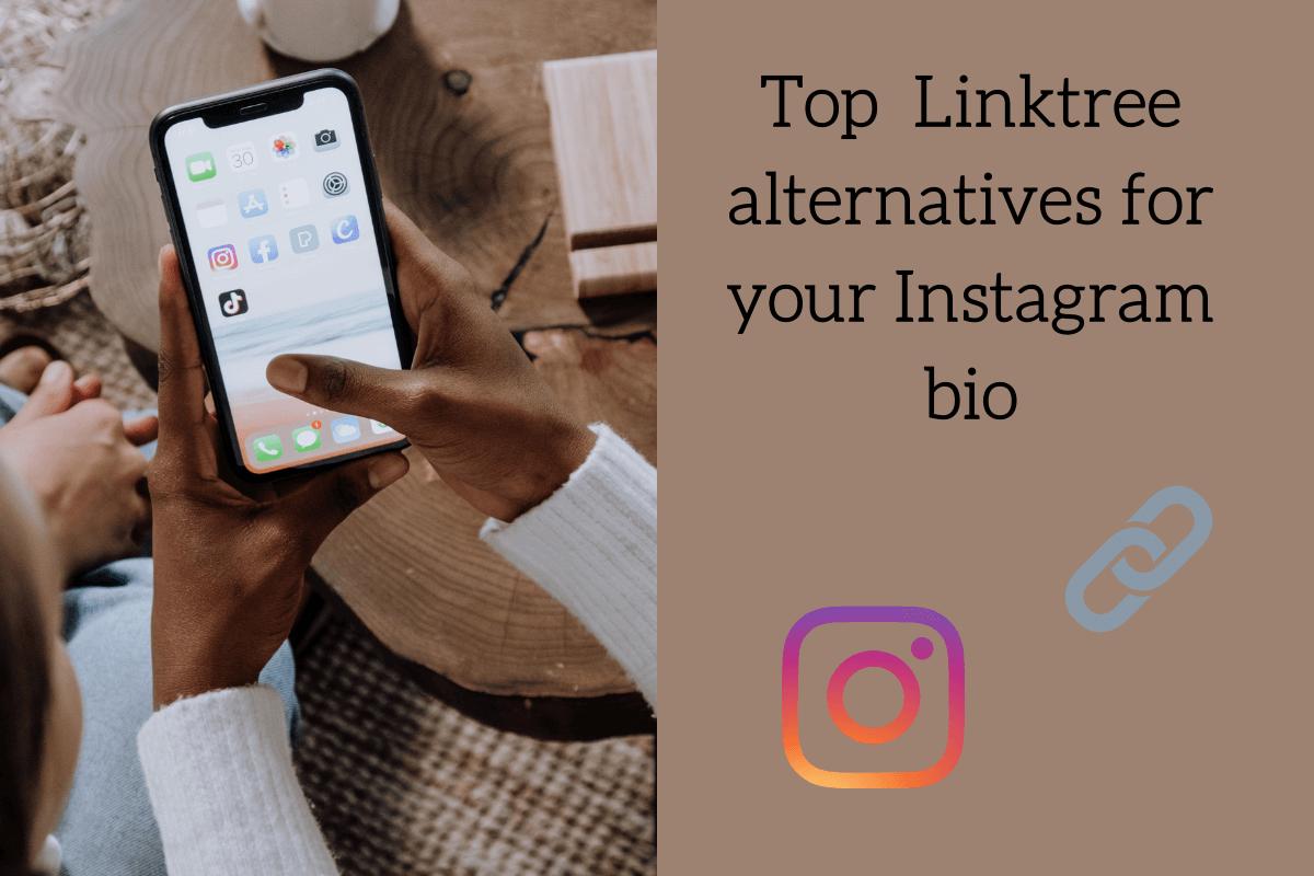 Top 5 Linktree alternatives for your Instagram bio