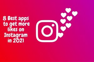 Best apps to get more likes on Instagram