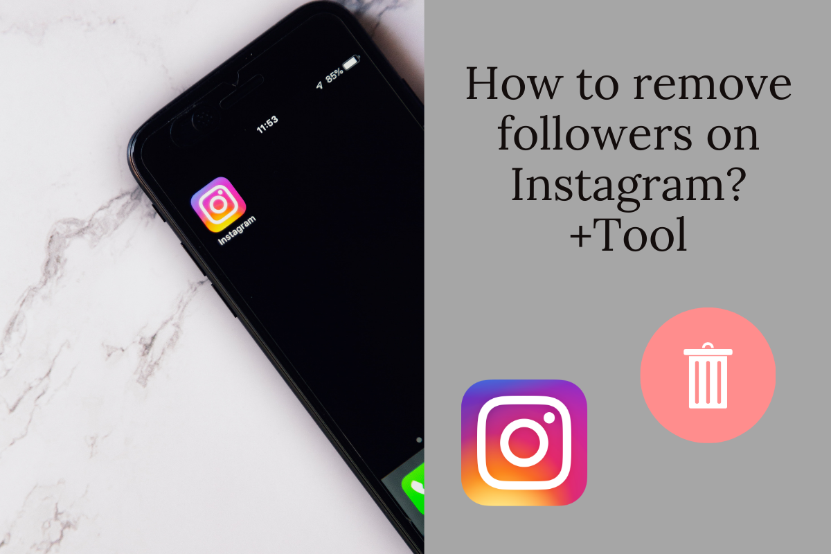 How to remove followers on Instagram? +Tool