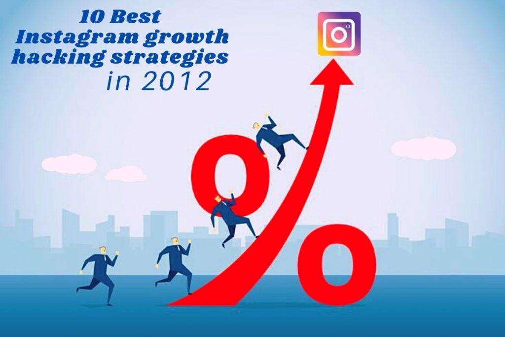 10 Best Instagram growth hacking strategies in 2021