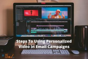 Steps To Using Personalized Video in Email Campaigns