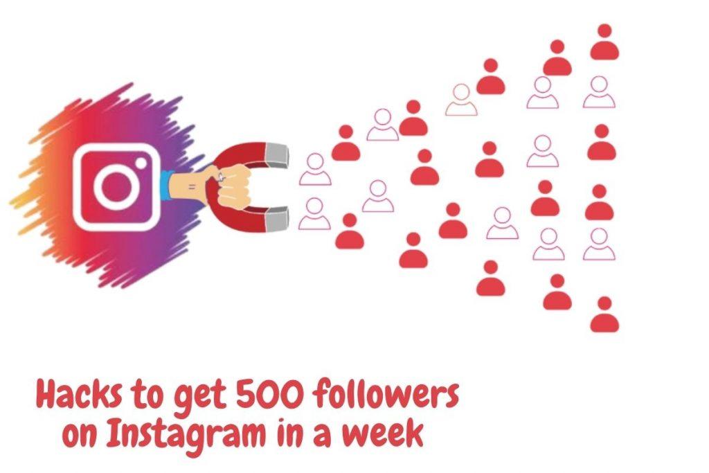 Hacks to get 500 followers on Instagram in a week