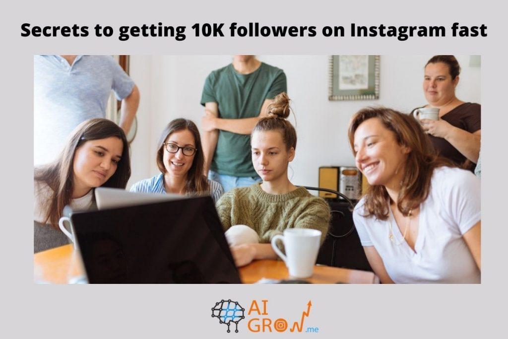 Secrets to getting 10K followers on Instagram fast